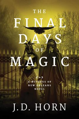 The Final Days of Magic (Witches of New Orleans #3) Cover Image