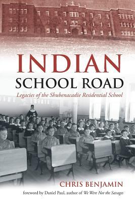 Indian School Road: Legacies of the Shubenacadie Residential School Cover Image