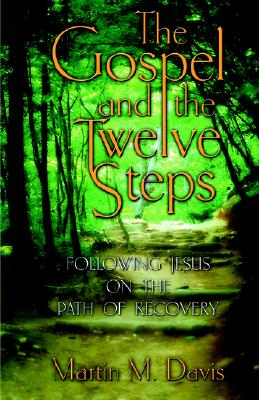 The Gospel and the Twelve Steps Cover Image