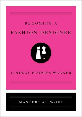 Cover for Becoming a Fashion Designer (Masters at Work)