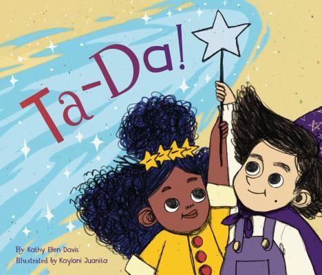 Ta-Da! by Kathy Ellen Davis & Kaylani Juanita