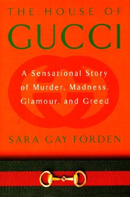 The House of Gucci: A Sensational Story of Murder, Madness, Glamour, and Greed Cover Image