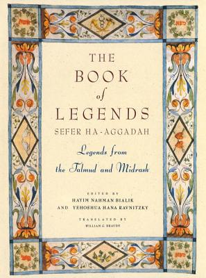 The Book of Legends/Sefer Ha-Aggadah: Legends from the Talmud and Midrash Cover Image