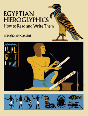 Egyptian Hieroglyphics: How to Read and Write Them Cover Image