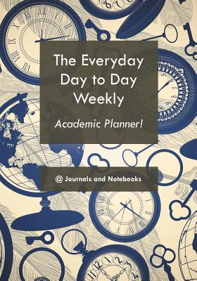 The everyday day to day weekly academic planner! Cover Image