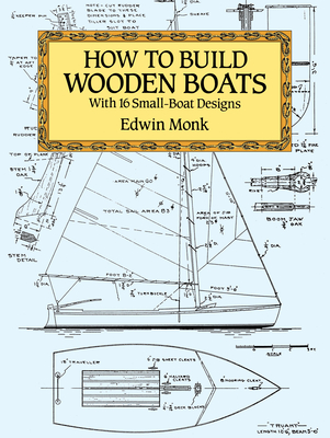 How to Build Wooden Boats: With 16 Small-Boat Designs (Dover Woodworking) Cover Image