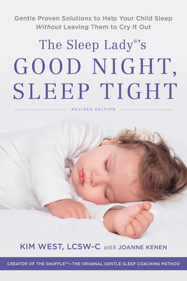 The Sleep Lady's Good Night, Sleep Tight: Gentle Proven Solutions to Help Your Child Sleep Without Leaving Them to Cry it Out Cover Image