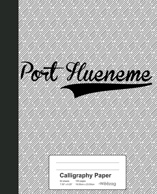 Calligraphy Paper: PORT HUENEME Notebook Cover Image