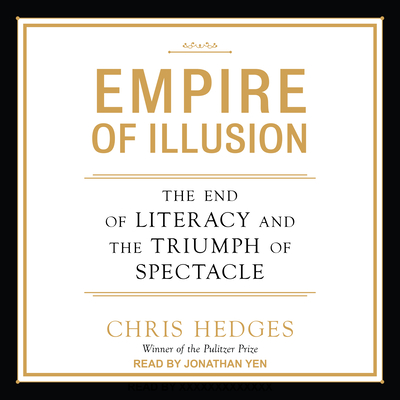 Empire of Illusion: The End of Literacy and the Triumph of Spectacle Cover Image