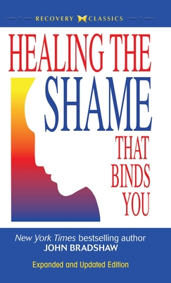Healing the Shame That Binds You Cover Image