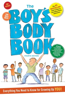 The Boys Body Book: Fourth Edition: Everything You Need to Know for Growing Up YOU! Cover Image