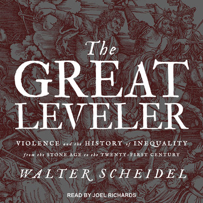 The Great Leveler: Violence and the History of Inequality from the Stone Age to the Twenty-First Century Cover Image