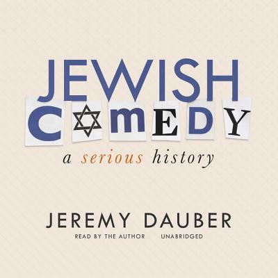 Jewish Comedy Lib/E: A Serious History Cover Image