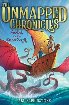 Zeb Bolt and the Ember Scroll (The Unmapped Chronicles #3) Cover Image