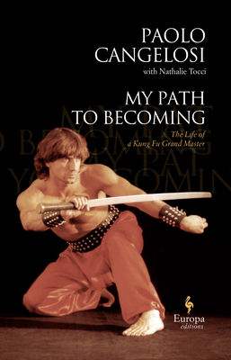 My Path to Becoming: The Life of Italy's Kung-Fu Master Cover Image