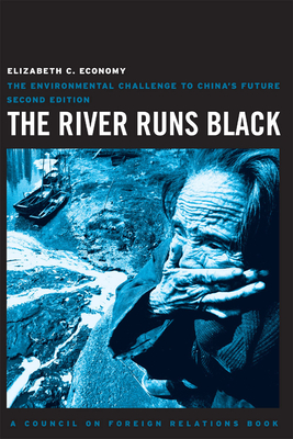 The River Runs Black: The Environmental Challenge to China's Future (Council on Foreign Relations Books (Cornell University)) Cover Image