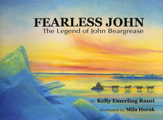 Fearless John: The Legend of John Beargrease Cover Image