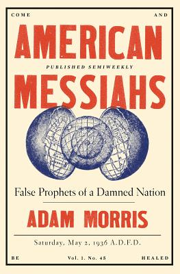 American Messiahs: False Prophets of a Damned Nation Cover Image