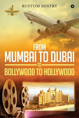 From Mumbai to Dubai to Bollywood to Hollywood Cover Image