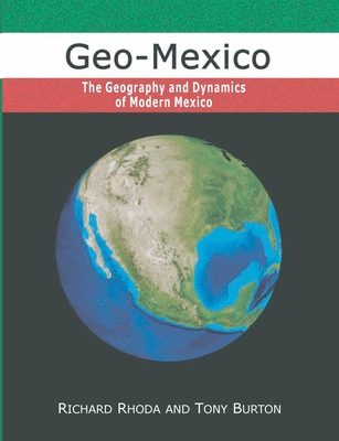 Geo-Mexico, the geography and dynamics of modern Mexico Cover Image