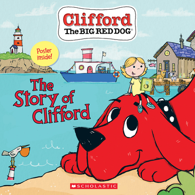 The Story of Clifford (Clifford the Big Red Dog Storybook) Cover Image