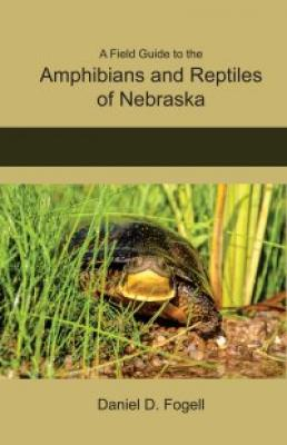 A Field Guide to the Amphibians and Reptiles of Nebraska Cover Image