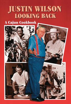 Justin Wilson Looking Back: A Cajun Cookbook Cover Image