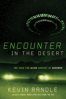 Encounter in the Desert: The Case for Alien Contact at Socorro Cover Image