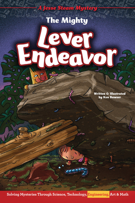 The Mighty Lever Endeavor: Solving Mysteries Through Science, Technology, Engineering, Art & Math Cover Image