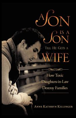 A Son Is a Son Till He Gets a Wife: How Toxic Daughters-in-Law Destroy Families Cover Image