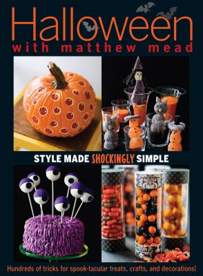 Halloween with Matthew Mead: Style Made Shockingly Simple (Paperback) By Matthew Mead