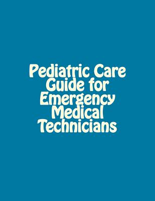 Pediatric Care Guide for Emergency Medical Technicians Cover Image