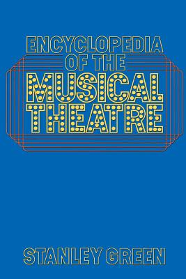 Encyclopedia Of The Musical Theatre Cover Image