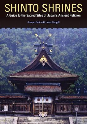 Shinto Shrines: A Guide to the Sacred Sites of Japan's Ancient Religion Cover Image