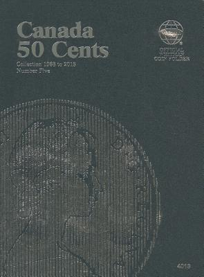 Canada 50 Cents Collection 1968 to 2013, Number Five (Official Whitman Coin Folder #4013) Cover Image