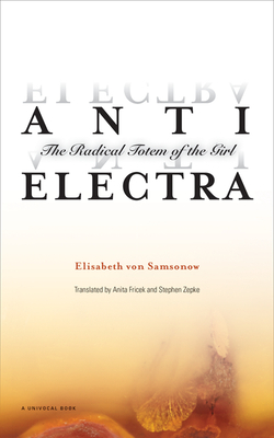 Anti-Electra: The Radical Totem of the Girl (Univocal) Cover Image