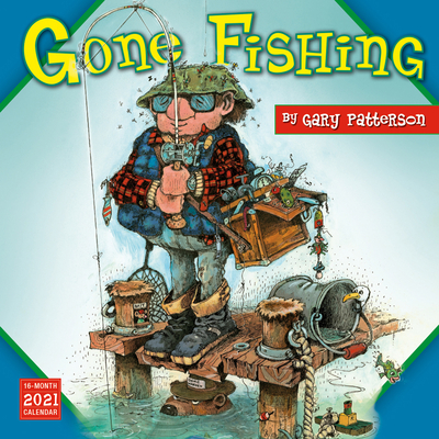 2021 Gary Patterson's Gone Fishing 16-Month Wall Calendar Cover Image