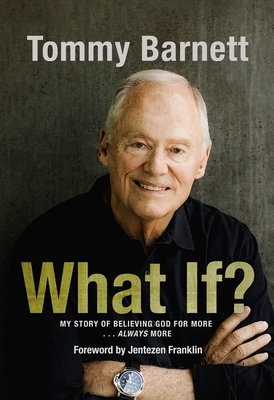 What If?: My Story of Believing God for More... Always More Cover Image