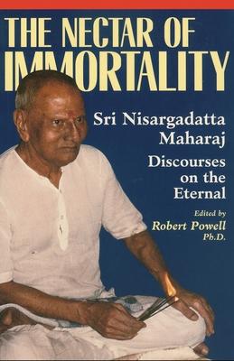 The Nectar of Immortality: Sri Nisargadatta Maharaj Discourses on the Eternal Cover Image