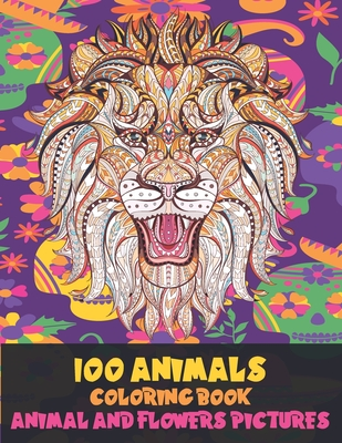Coloring Book Animal and Flowers Pictures - 100 Animals Cover Image