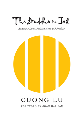 The Buddha in Jail: Restoring Lives, Finding Hope and Freedom Cover Image