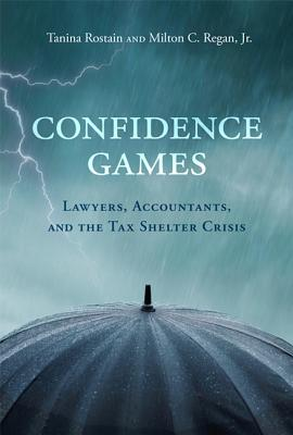 Confidence Games: Lawyers, Accountants, and the Tax Shelter Industry Cover Image