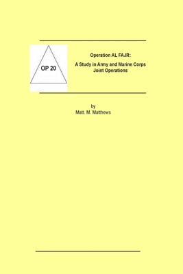 Operation AL FAJR: A Study in Marine Corps and Army Joint Operations Cover Image