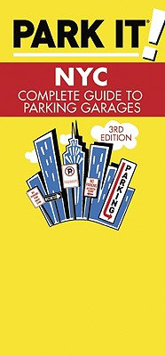 Park It! NYC: Complete Guide to Parking Garages Cover Image
