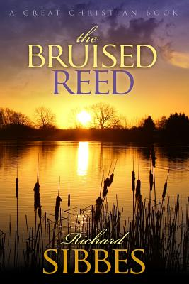 The Bruised Reed: and the Smoking Flax Cover Image