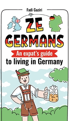 Ze Germans: An expat's guide to living in Germany Cover Image
