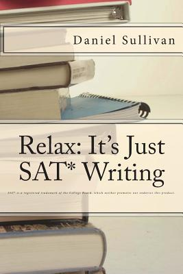 Relax: It's Just SAT Writing Cover Image