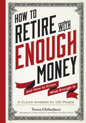 How to Retire with Enough Money: And How to Know What Enough Is Cover Image