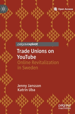 Trade Unions on Youtube: Online Revitalization in Sweden Cover Image