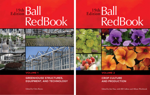 Ball RedBook 2-Volume Set: Greenhouse Structures, Equipment, and Technology AND Crop Culture and Production Cover Image